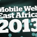 East Africa on the move with Mobile Web East Africa 2013